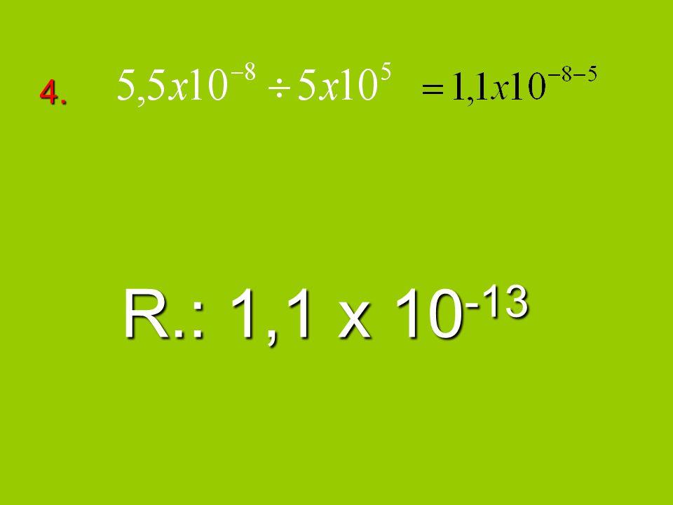 4. R.: 1,1 x 10-13