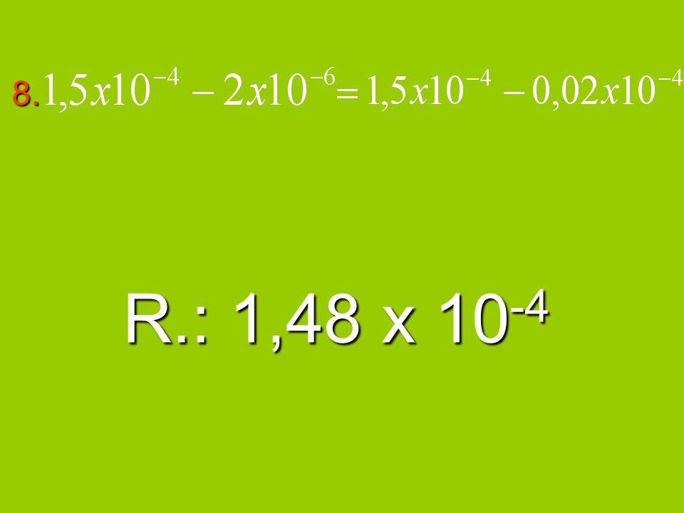 8. R.: 1,48 x 10-4