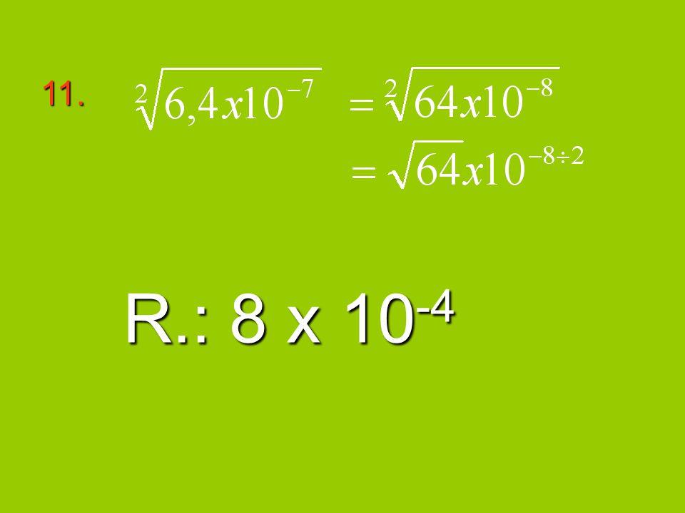 11. R.: 8 x 10-4