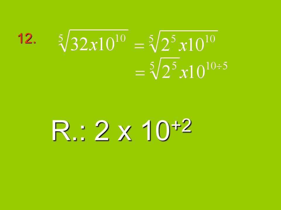 12. R.: 2 x 10+2