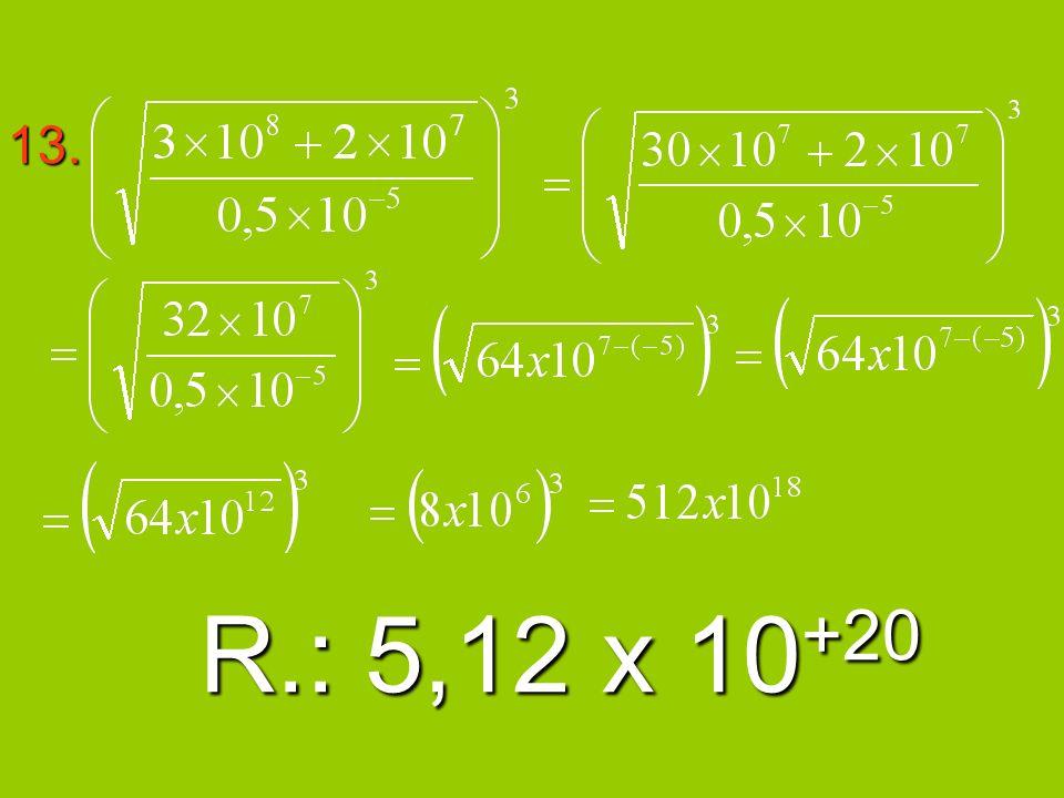 13. R.: 5,12 x 10+20