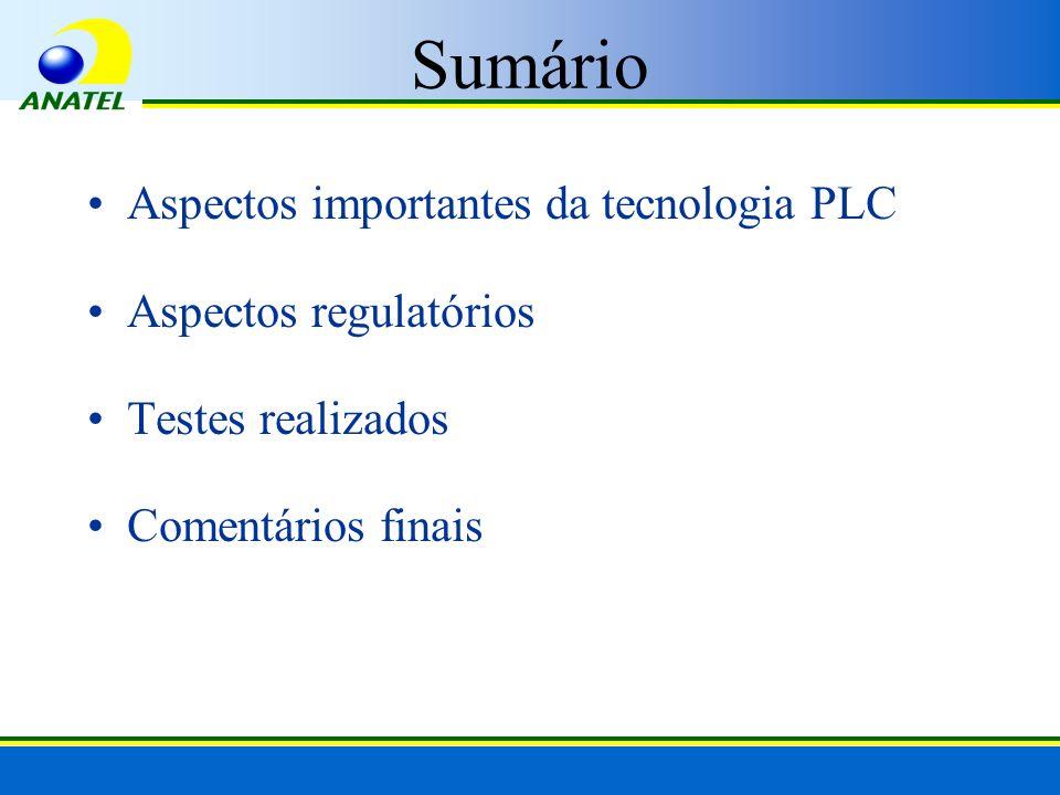 Sumário Aspectos importantes da tecnologia PLC Aspectos regulatórios