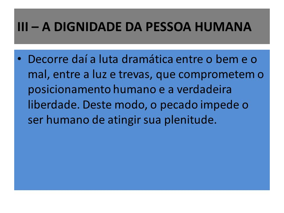 III – A DIGNIDADE DA PESSOA HUMANA