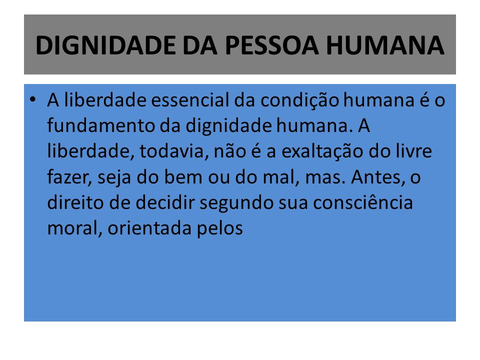DIGNIDADE DA PESSOA HUMANA
