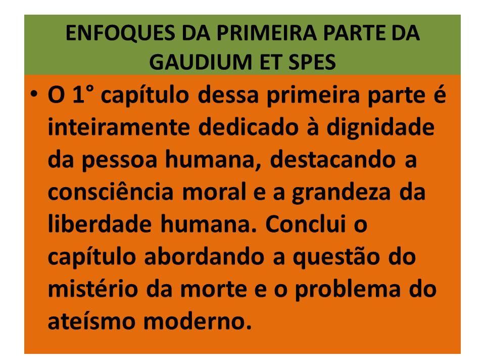 ENFOQUES DA PRIMEIRA PARTE DA GAUDIUM ET SPES