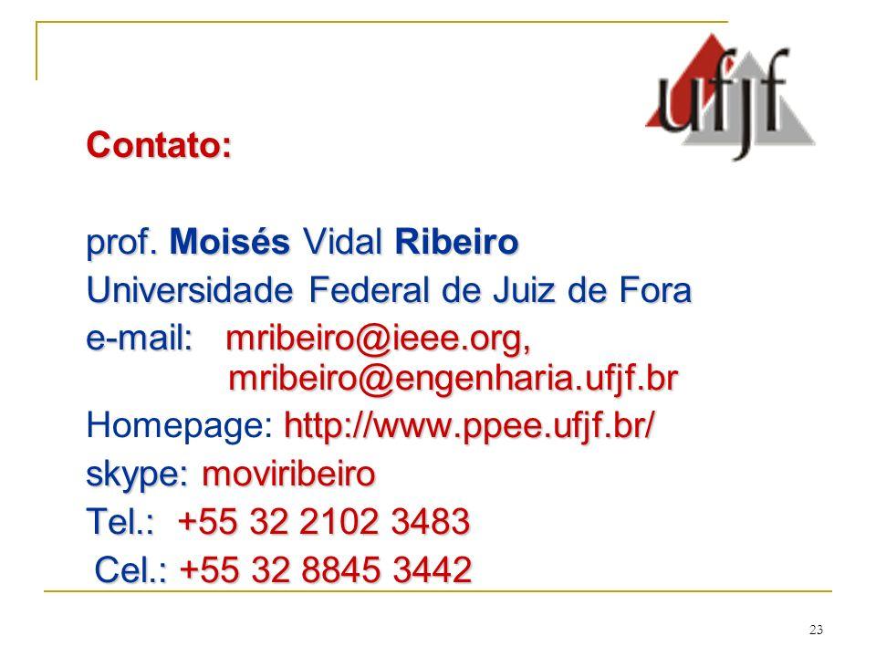 Contato: prof. Moisés Vidal Ribeiro. Universidade Federal de Juiz de Fora. e-mail: mribeiro@ieee.org, mribeiro@engenharia.ufjf.br.