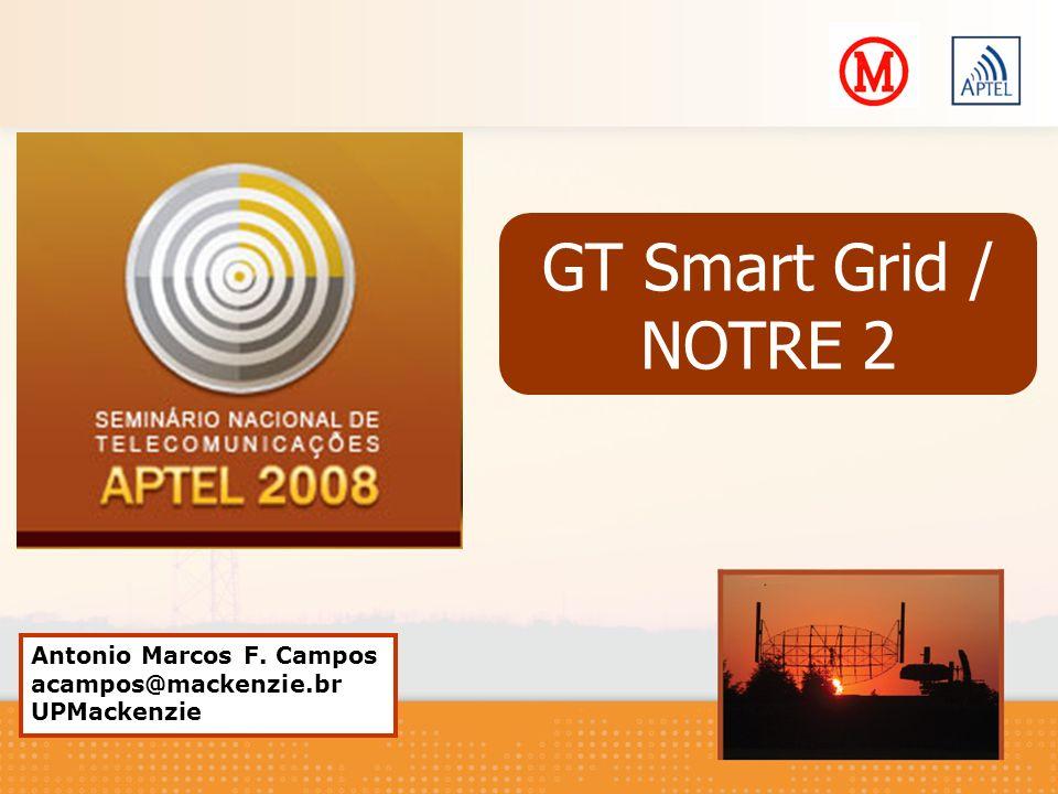 GT Smart Grid / NOTRE 2 Antonio Marcos F. Campos acampos@mackenzie.br