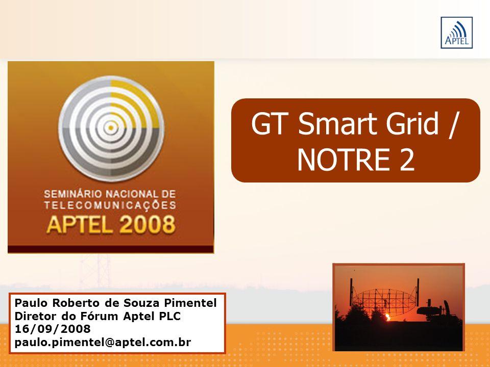 GT Smart Grid / NOTRE 2 Paulo Roberto de Souza Pimentel