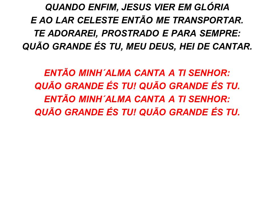 QUANDO ENFIM, JESUS VIER EM GLÓRIA