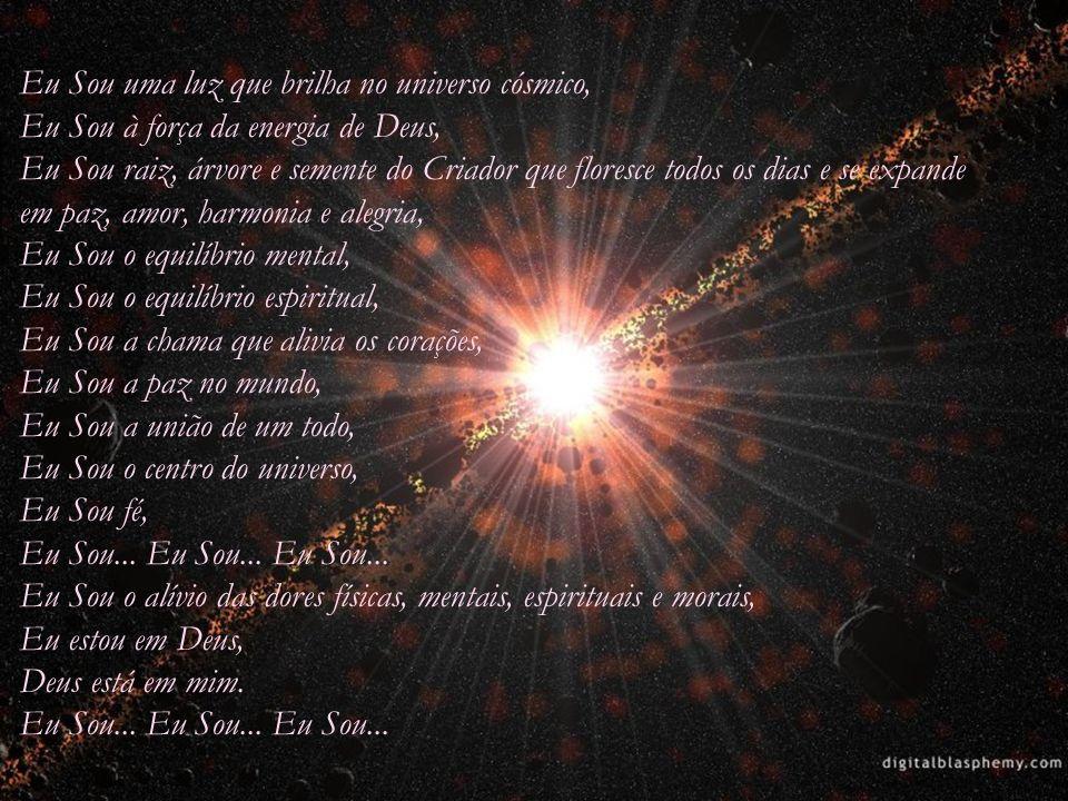 Eu Sou uma luz que brilha no universo cósmico,