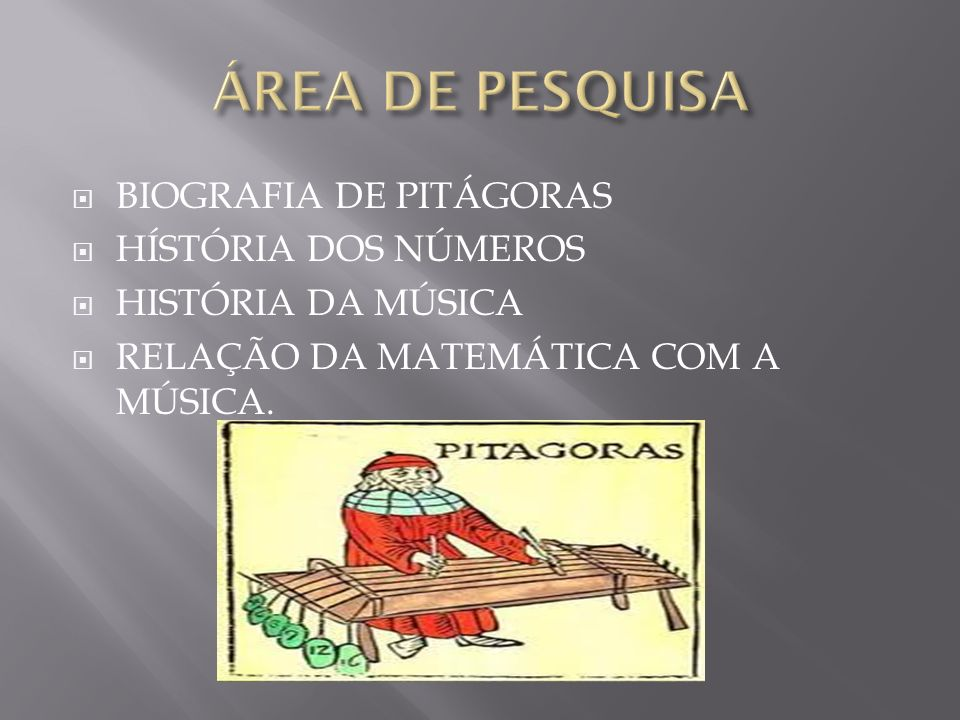 ÁREA DE PESQUISA BIOGRAFIA DE PITÁGORAS HÍSTÓRIA DOS NÚMEROS
