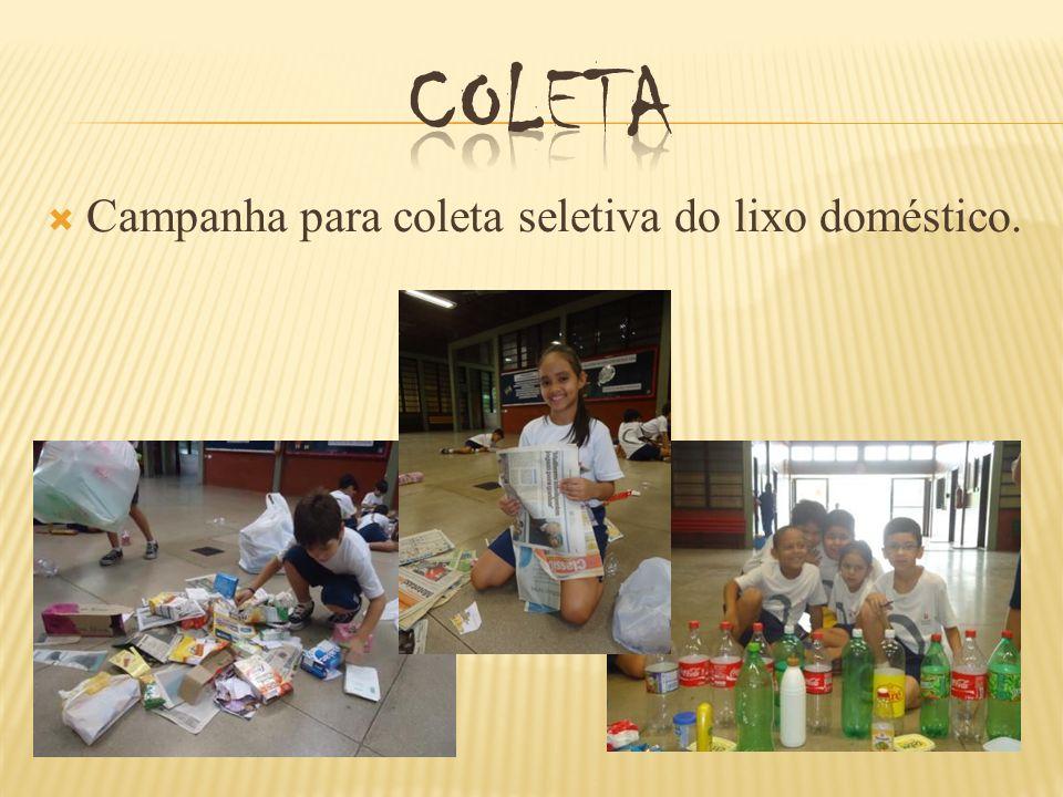Coleta Campanha para coleta seletiva do lixo doméstico.