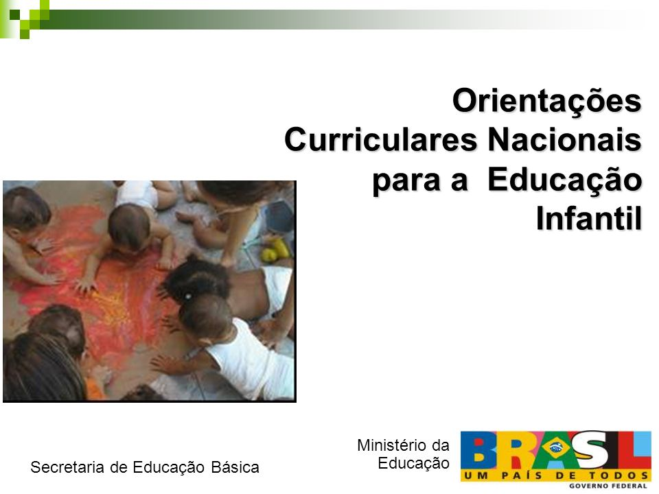 Orientações Curriculares Nacionais para a Educação Infantil