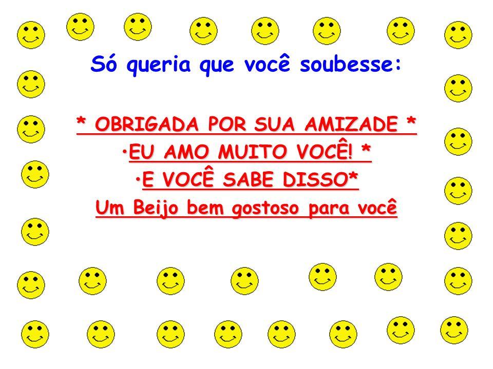 GOSTO MUITO DE VOCÊ!!!.