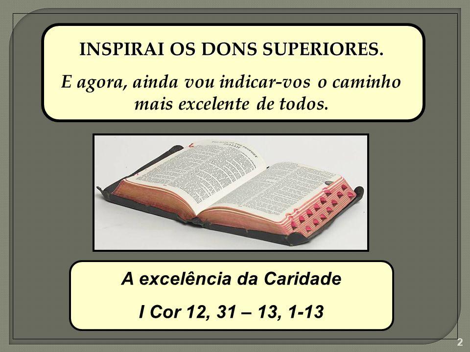 INSPIRAI OS DONS SUPERIORES.
