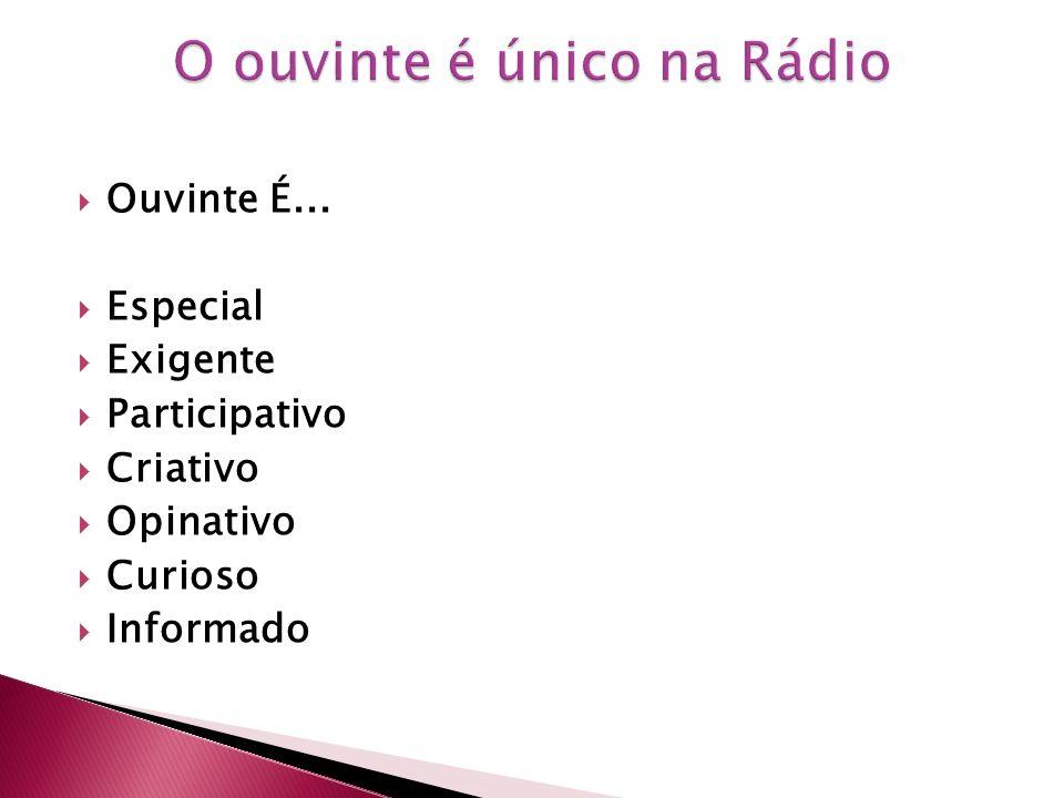 O ouvinte é único na Rádio