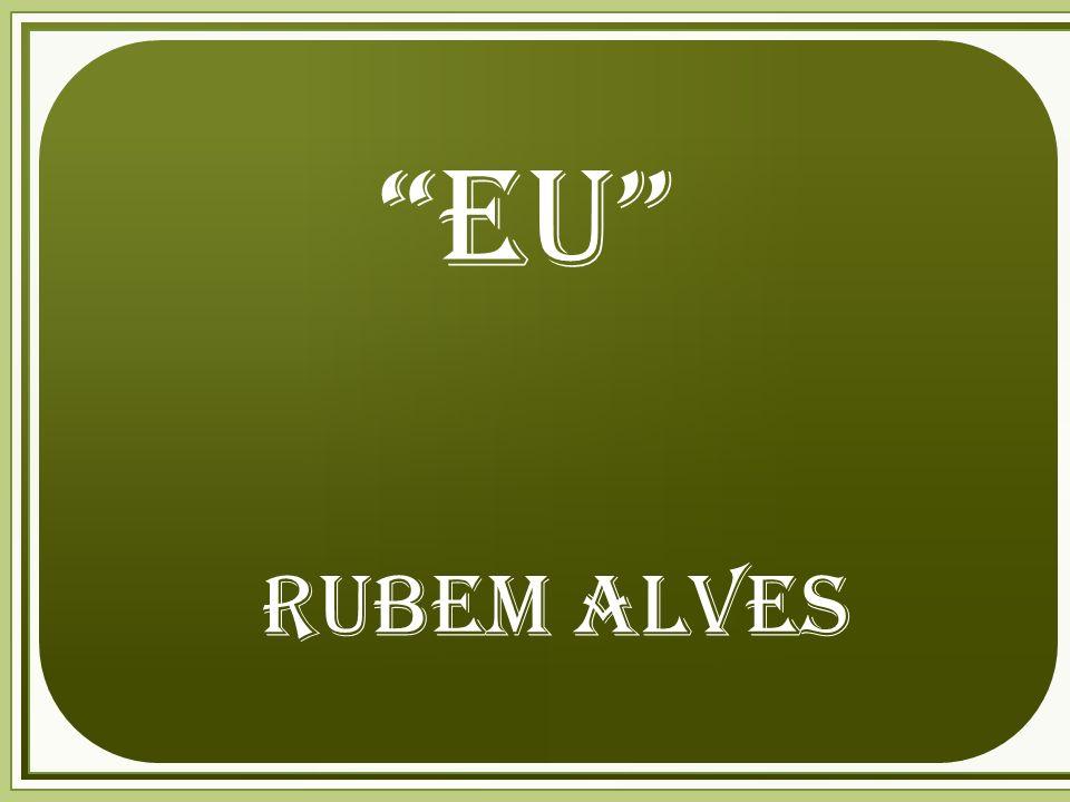eu Rubem Alves