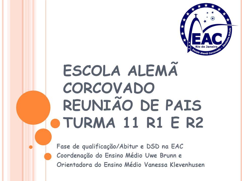 ESCOLA ALEMÃ CORCOVADO REUNIÃO DE PAIS TURMA 11 R1 E R2