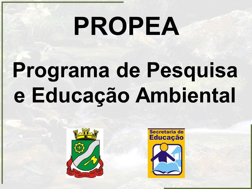 PROPEA Programa de Pesquisa e Educação Ambiental