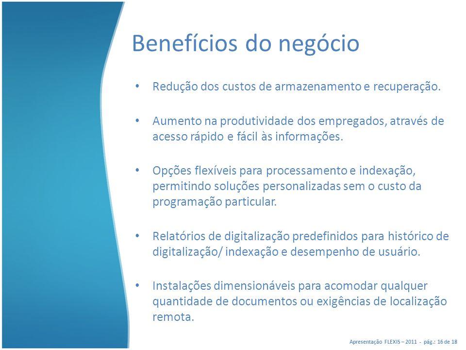 Benefícios do negócio Redução dos custos de armazenamento e recuperação.