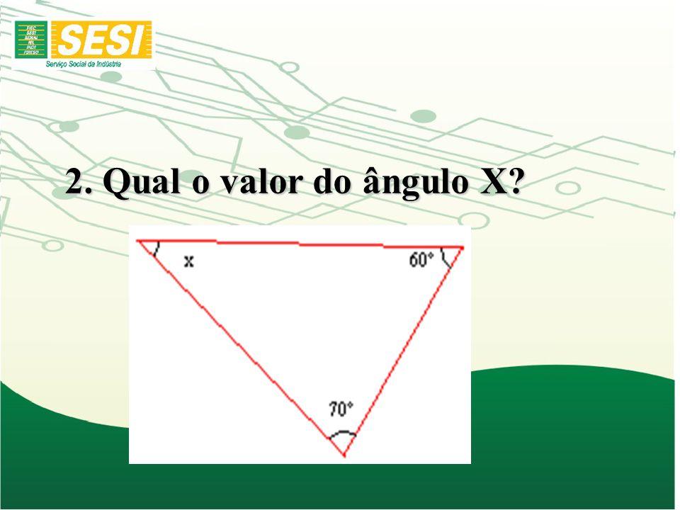 2. Qual o valor do ângulo X