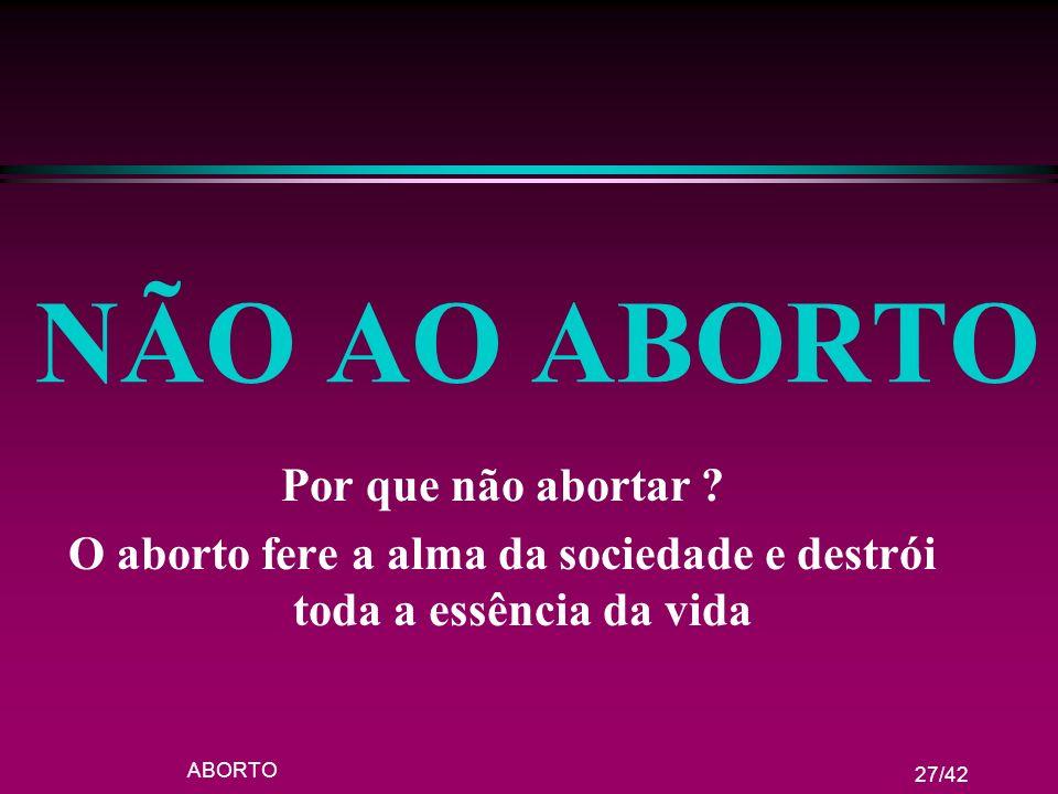 O aborto fere a alma da sociedade e destrói toda a essência da vida
