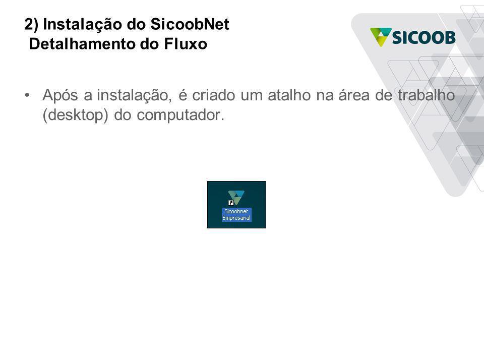 2) Instalação do SicoobNet Detalhamento do Fluxo