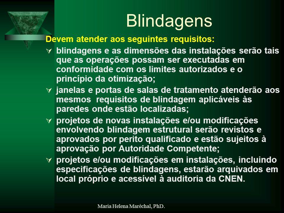 Blindagens Devem atender aos seguintes requisitos: