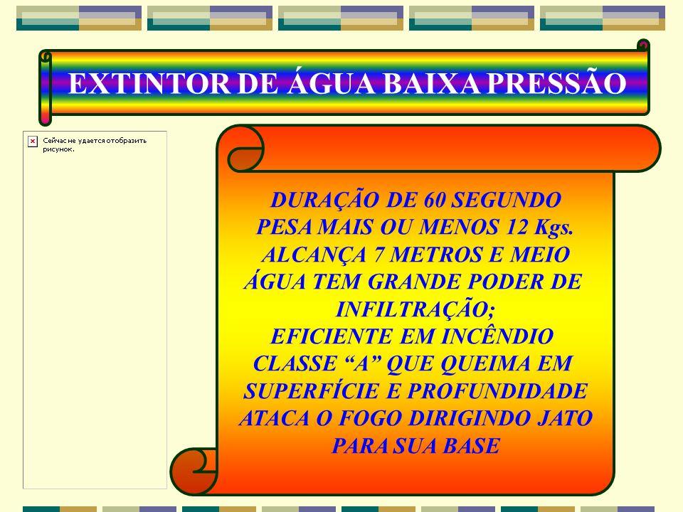 EXTINTOR DE ÁGUA BAIXA PRESSÃO