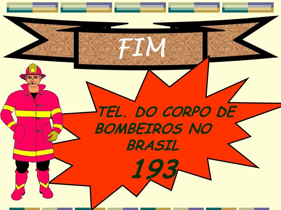 FIM TEL. DO CORPO DE BOMBEIROS NO BRASIL 193