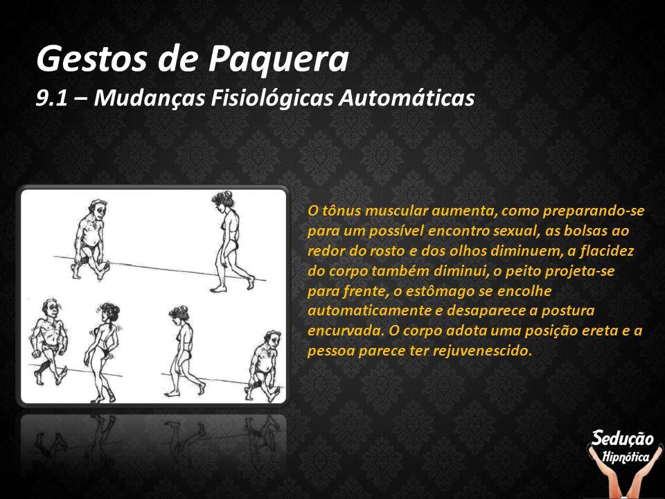 Gestos de Paquera 9.1 – Mudanças Fisiológicas Automáticas