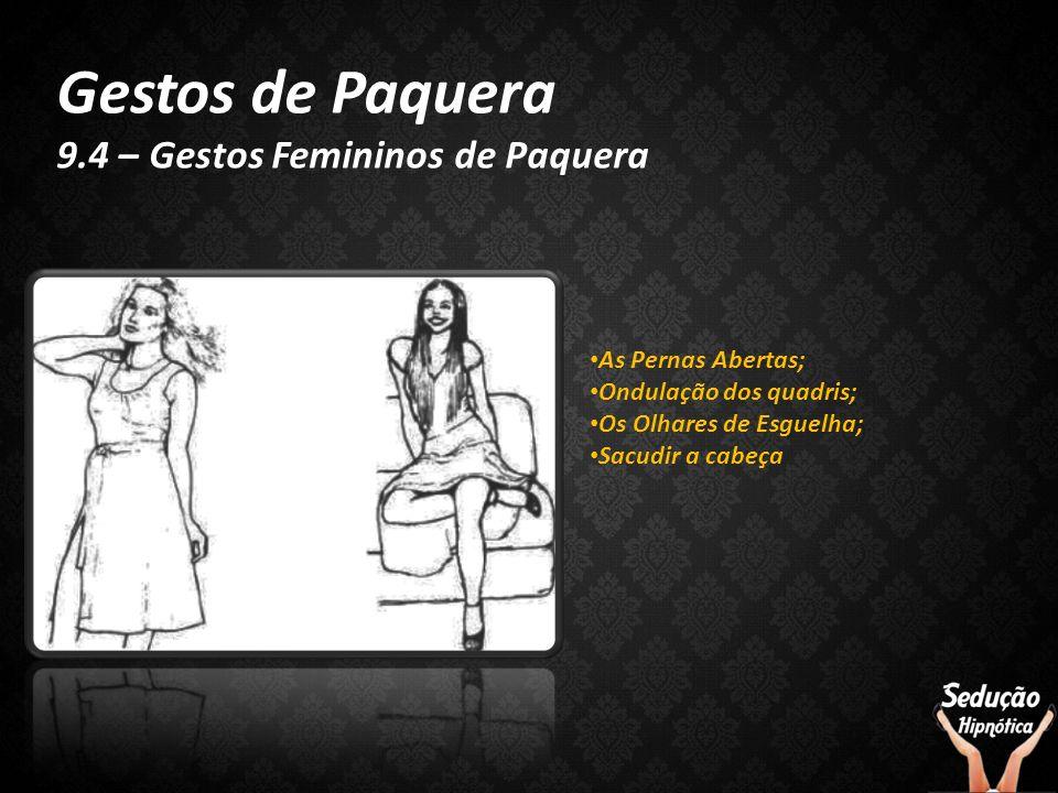 Gestos de Paquera 9.4 – Gestos Femininos de Paquera As Pernas Abertas;