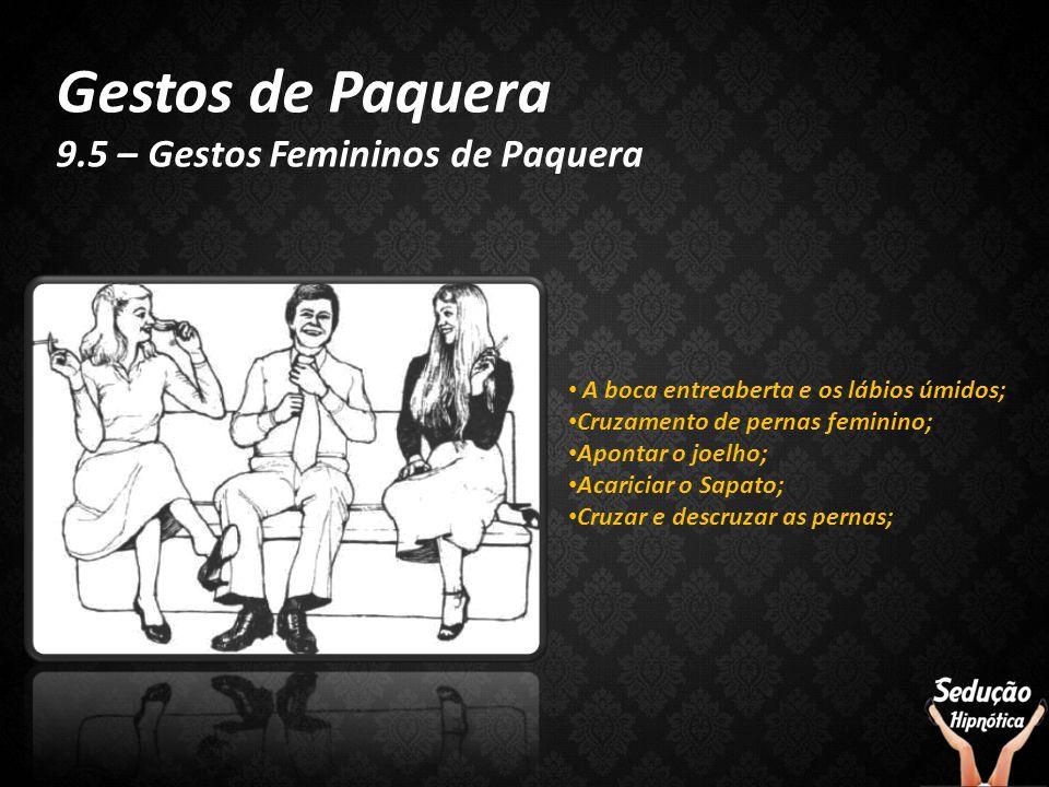 Gestos de Paquera 9.5 – Gestos Femininos de Paquera