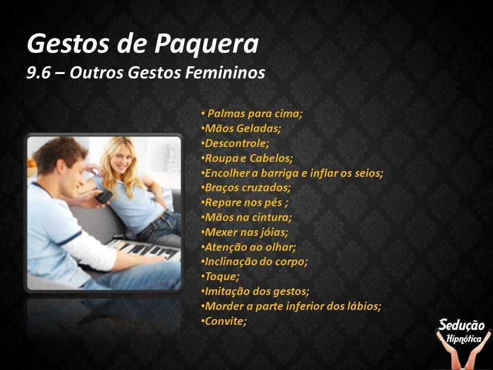Gestos de Paquera 9.6 – Outros Gestos Femininos Palmas para cima;