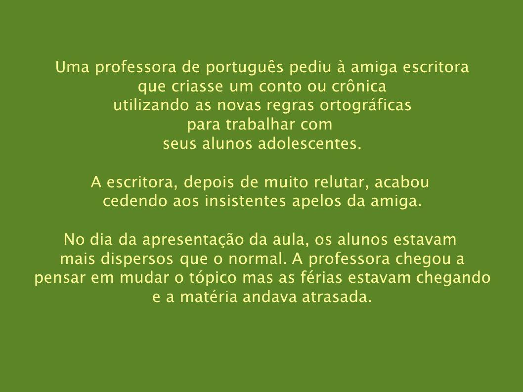 Uma professora de português pediu à amiga escritora
