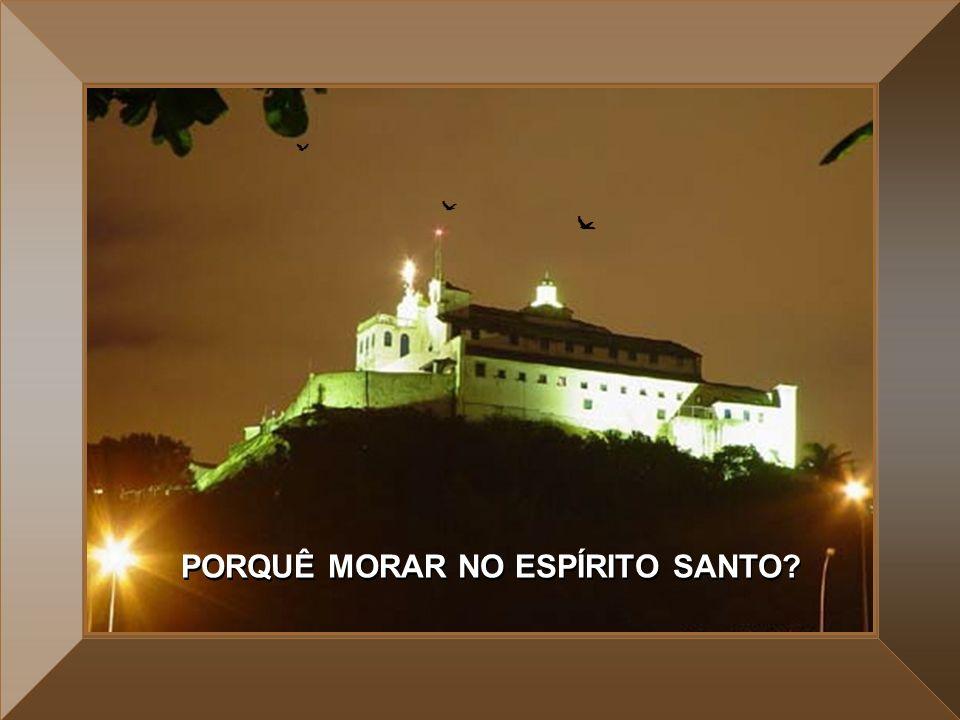 PORQUÊ MORAR NO ESPÍRITO SANTO