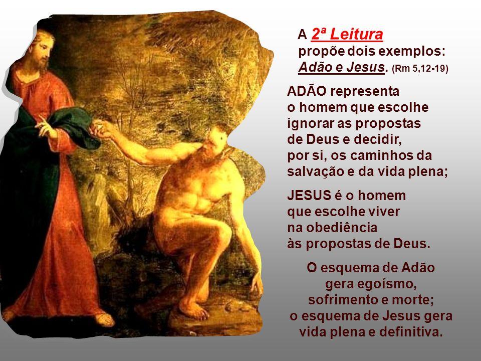 JESUS é o homem que escolhe viver na obediência às propostas de Deus.