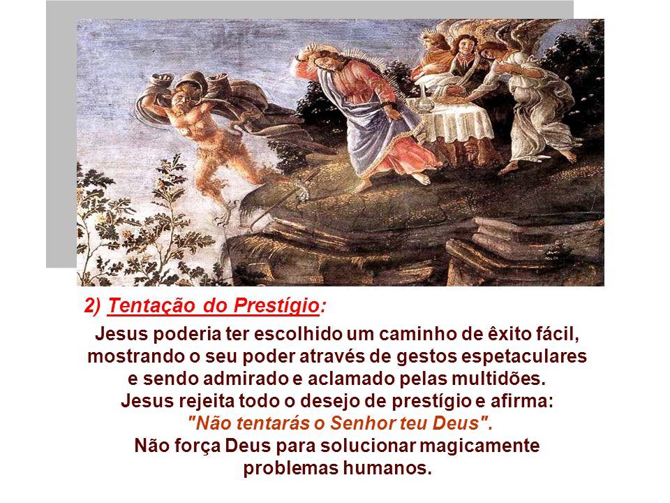 2) Tentação do Prestígio: