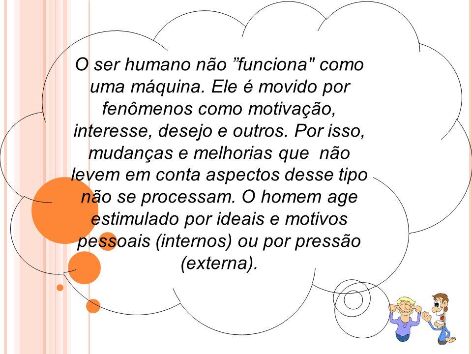 O ser humano não funciona como uma máquina