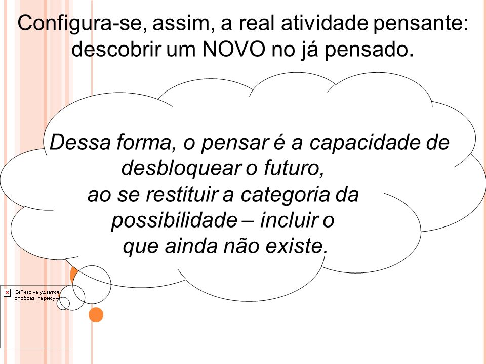 ao se restituir a categoria da possibilidade – incluir o