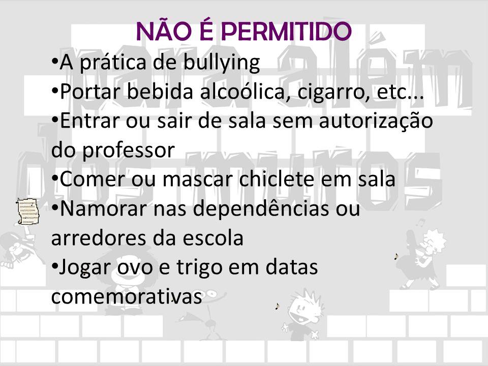 NÃO É PERMITIDO A prática de bullying