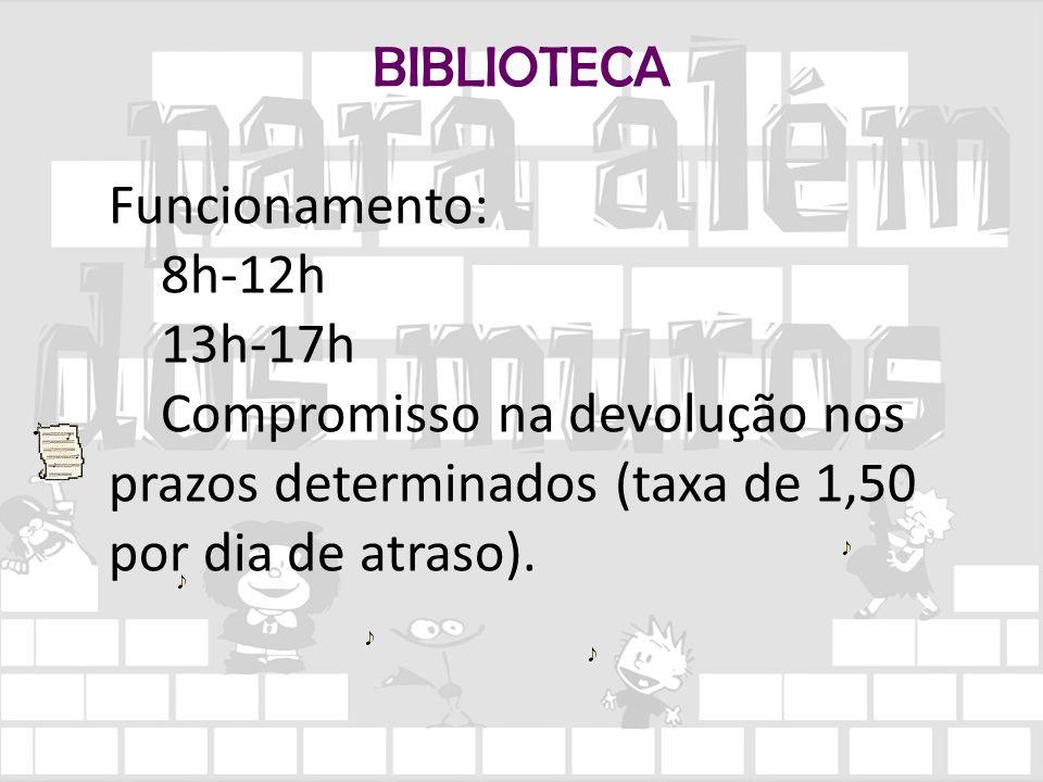 BIBLIOTECA Funcionamento: 8h-12h. 13h-17h.