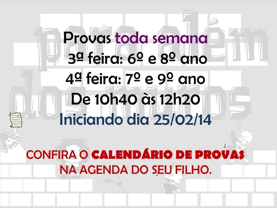 CONFIRA O CALENDÁRIO DE PROVAS NA AGENDA DO SEU FILHO.