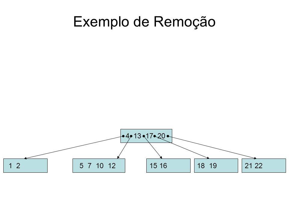 Exemplo de Remoção 18 19. 21 22. 4 13 17 20. 1 2. 15 16. 5 7 10 12. 13. 4. 5 7 8 10 12.