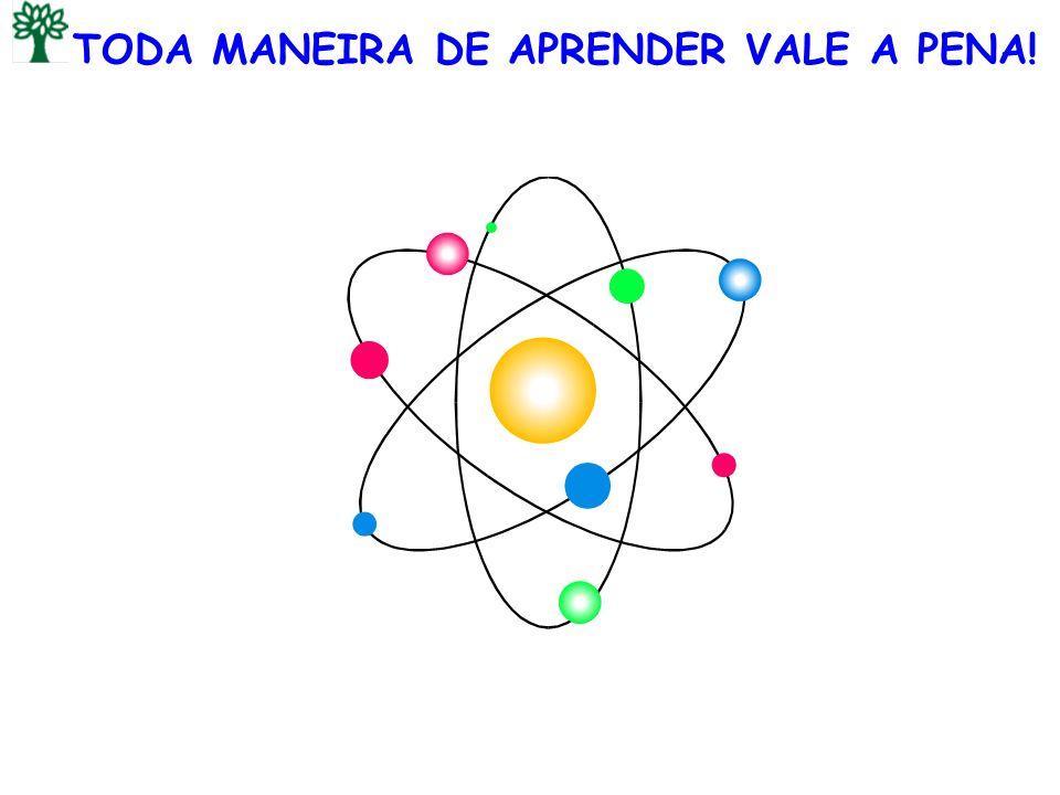TODA MANEIRA DE APRENDER VALE A PENA!