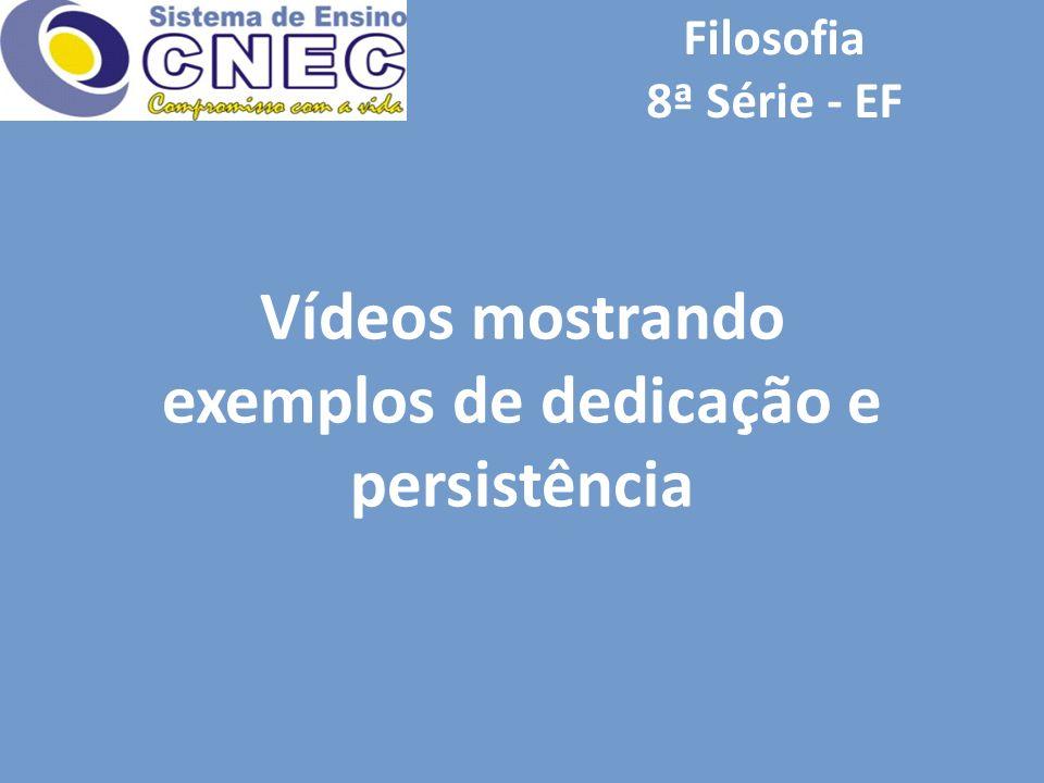Vídeos mostrando exemplos de dedicação e persistência