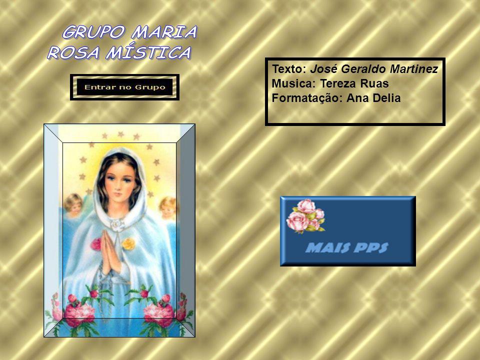 Texto: José Geraldo Martinez Musica: Tereza Ruas Formatação: Ana Delia