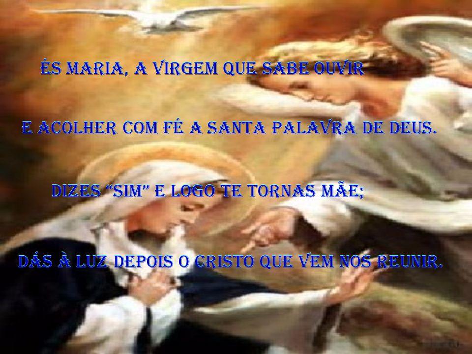 És Maria, a Virgem que sabe ouvir