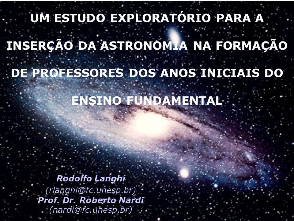 UM ESTUDO EXPLORATÓRIO PARA A INSERÇÃO DA ASTRONOMIA NA FORMAÇÃO DE PROFESSORES DOS ANOS INICIAIS DO ENSINO FUNDAMENTAL
