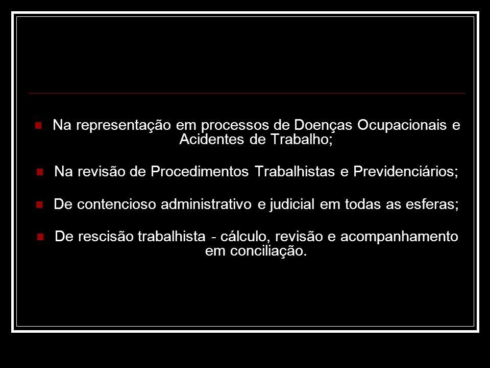 Na revisão de Procedimentos Trabalhistas e Previdenciários;